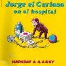 Jorge el Curioso en el Hospital by Margaret & H.A. Rey