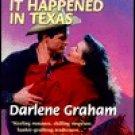 It Happened In Texas by Darlene Graham