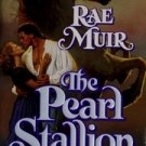 The Pearl Stallion by Rae Muir