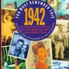 You Must Remember This: 1942 by Betsy Dexter