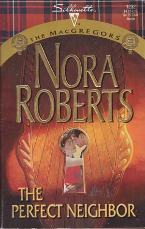 The Perfect Neighbor (The MacGregors) by Nora Roberts
