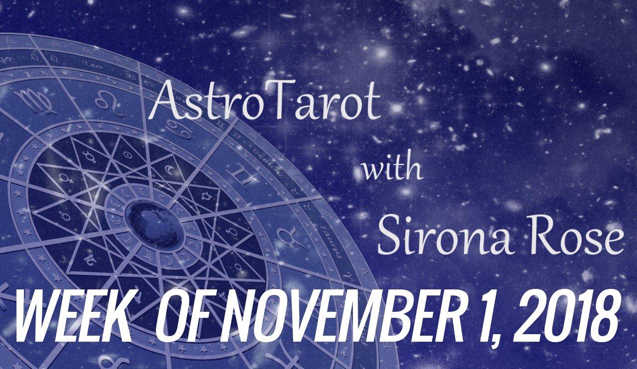 Astro-Tarot with Sirona Rose, Week of November 1, 2018