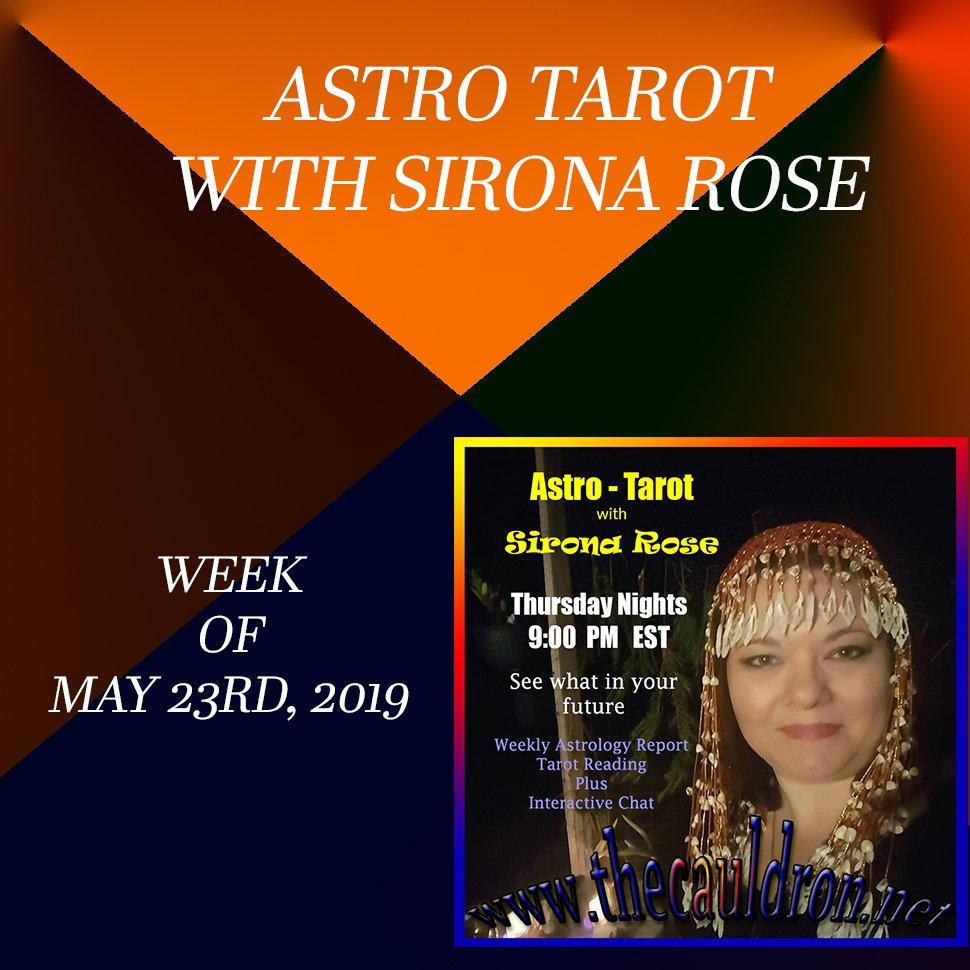 Astro-Tarot with Sirona Rose, Week of MAy 23, 2019
