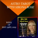 Astro-Tarot with Sirona Rose, Week of MAy 23, 2019