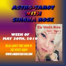 Astro-Tarot with Sirona Rose, Week of May 30, 2019