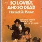 So Rich, So Lovely, So Dead by Harold O Masur