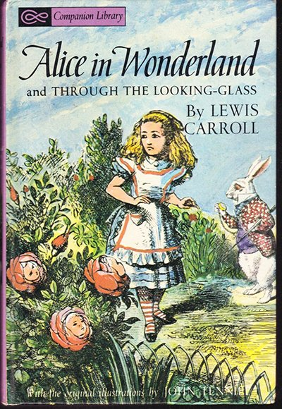Alice in Wonderland and Through the Looking Glass by Lewis Caroll