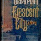 Crescent City a Novel by Belva Plain