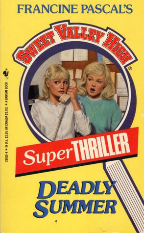 Sweet Valley High : Deadly Summer (Book No 04 Super Thriller) Francine Pascal, Kate Williams