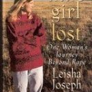 Little Girl Lost: One Woman's Journey Beyond Rape by Leisha Joseph