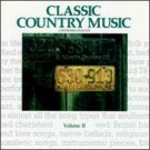 Classic Country Music (A Smithsonian Collection) Volume  II
