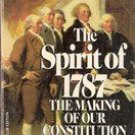 The Spirit of 1787: The Making of Our Constitution by Milton Lomask