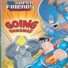 Going Bananas ( D C Super Friends Step Into Reading) by Benjamin Harper