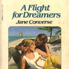 A Flight for Dreamers by Jane Converse
