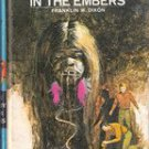 The Clue In The Embers by Franklin W , Dixon