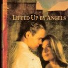 Lifted Up By Angels by Lurlene McDaniels