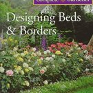 Designing Beds & Borders (The Time Life Complete Gardener)