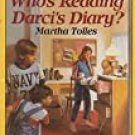 Who's Reading Darci's Diary? by Martha Tolles