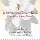 What Southern Women Know (That Every Woman Should) by Rhonda Rich