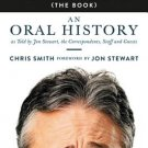 The Daily Show: An Oral History as Told by Jon Stewart, the Correspondents, Staff and Guests