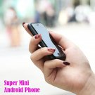 Super Mini Android Smart Phone Touch Screen Dual Sim MTK Quad Core 1G+8G 5.0MP