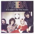 ABBA CD - If It Wasn't For The Music