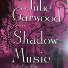 SHADOW MUSIC...A NOVEL BY JULIE GARWOOD....AUDIO BOOK