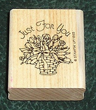 Rubber Stamp Mounted On Wood Just For You By Stampin' Up! 1993