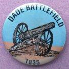 "Dade Battlefield 1835 Commemorative  PIN - Gold Tone 2 1/4"" diameter"