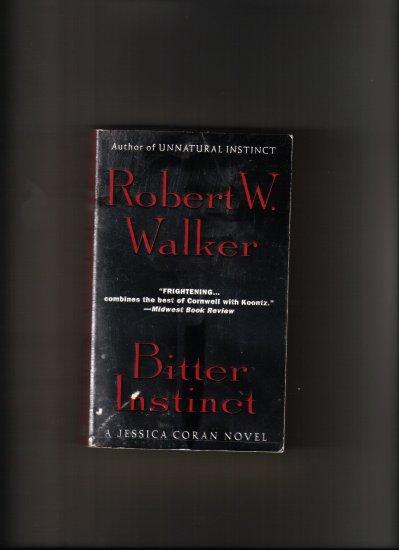 BITTER INSTINCT BY ROBERT W. WALKER