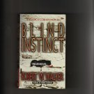 BLIND INSTINCT BY ROBERT W. WALKER