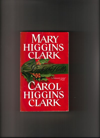 DECK THE HALLS BY MARY HIGGINS CLARK AND DAUGHTER