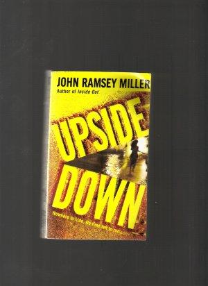 UPSIDE DOWN BY JOHN RAMSEY MILLER
