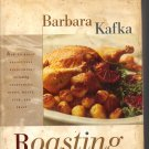 ROASTING; A SIMPLE ART BY BARBARA KAFKA