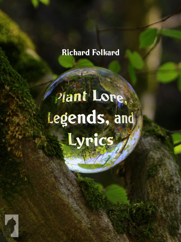 Plant Lore, Legends, and Lyrics by Richard Folkard (eBook)
