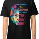 You May Say I'm a Dreamer Trending Design T Shirt Men's Black Size S-2XL