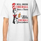I will drink fireball here or there everywhere Men's White T-Shirt size S to 2XL