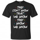 They Don't Know That We Know They Know We Know FRIENDS Men's Black T-Shirt