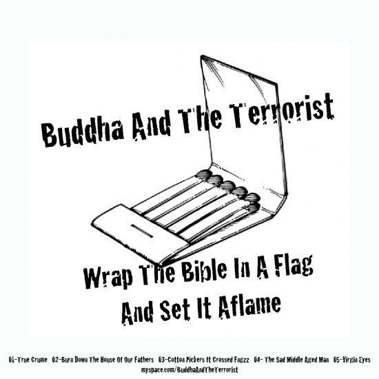 Buddha And The Terrorist - Wrap The Bible In A Flag And Set It Aflame