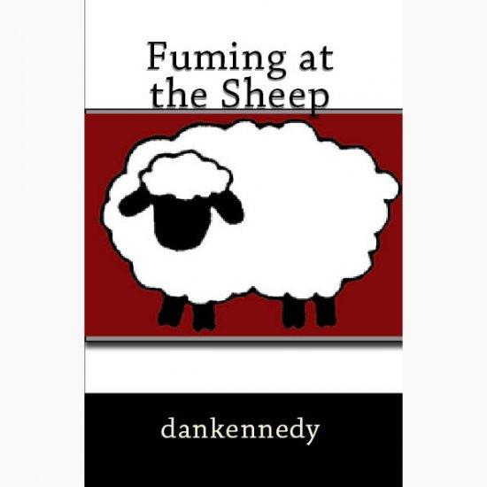 dankennedy - Fuming At The Sheep [a novel]