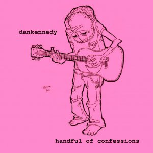 dankennedy - Handful Of Confessions Re-Release(2008)