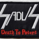 SADUS - Death To Posers EMBROIDERED PATCH BLACK DEATH THRASH HEAVY METAL