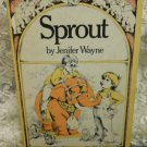 Sprout by Jenifer Wayne Illustrated by Gail Owens Vintage Children's Book