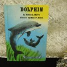 Dolphin by Robert A. Morris Pictures by Mamoru Funai A Science I Can Read Book