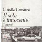 Claudio Camarca - Il Sole E' Innocente Garzanti Book