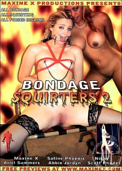 Bondage Squirters 2 / Maxine X Productions *NEW*