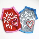 You Rescued My Heart T-Shirt XS-XL Pet Puppy Dog Kitten Cat Top Shirt Pets Clothes