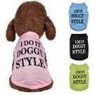 I Do It Doggy Style Tank Top XXS-XXL Vest Shirt Pet Puppy Dog Clothes Spring Summer Pet Apparel