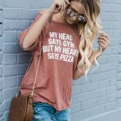 Pizza Gym S-XL Shirt Funny Summer Letter Printed O-Neck Tee Short Sleeve Casual T-shirt Tops