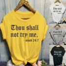 Thou shall not try me T-shirt Casual top short sleeve letter print shirt Festival Fashion Style